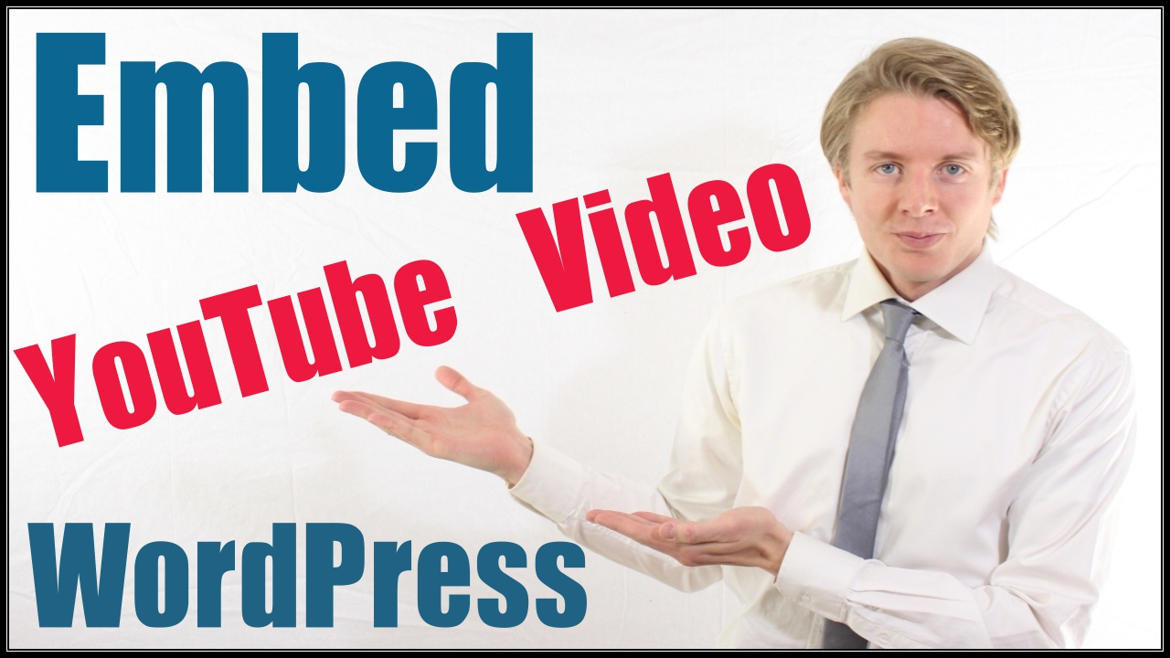 How to embed a youtube video into a WordPress post – tutorial