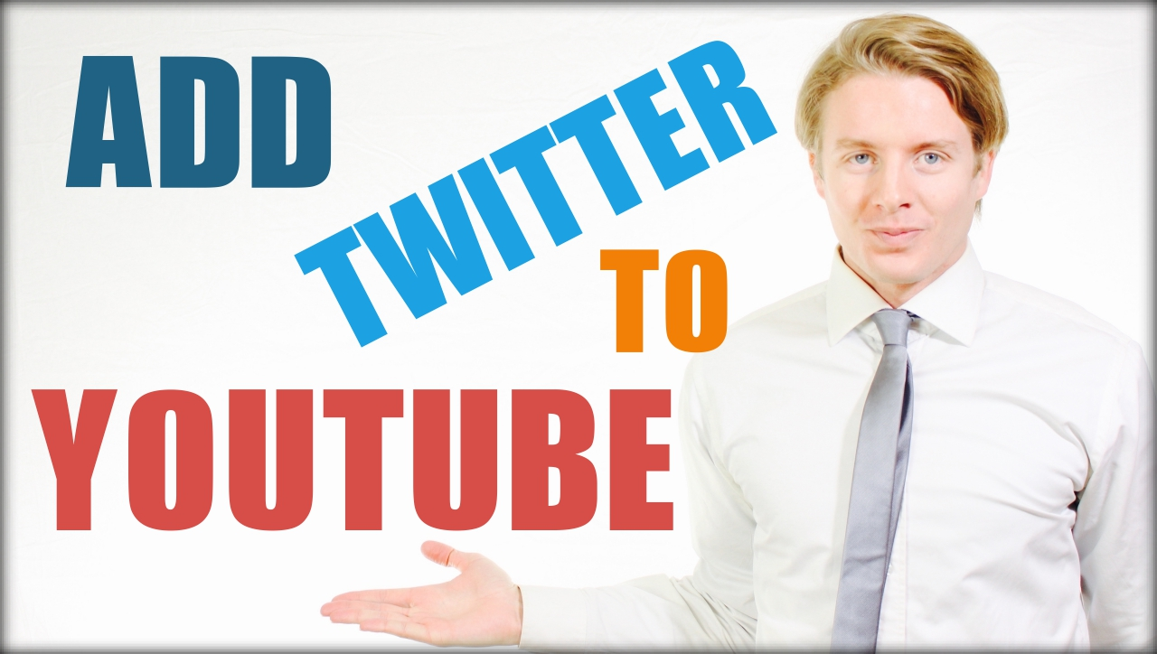 How to add a twitter link to your youtube account – tutorial