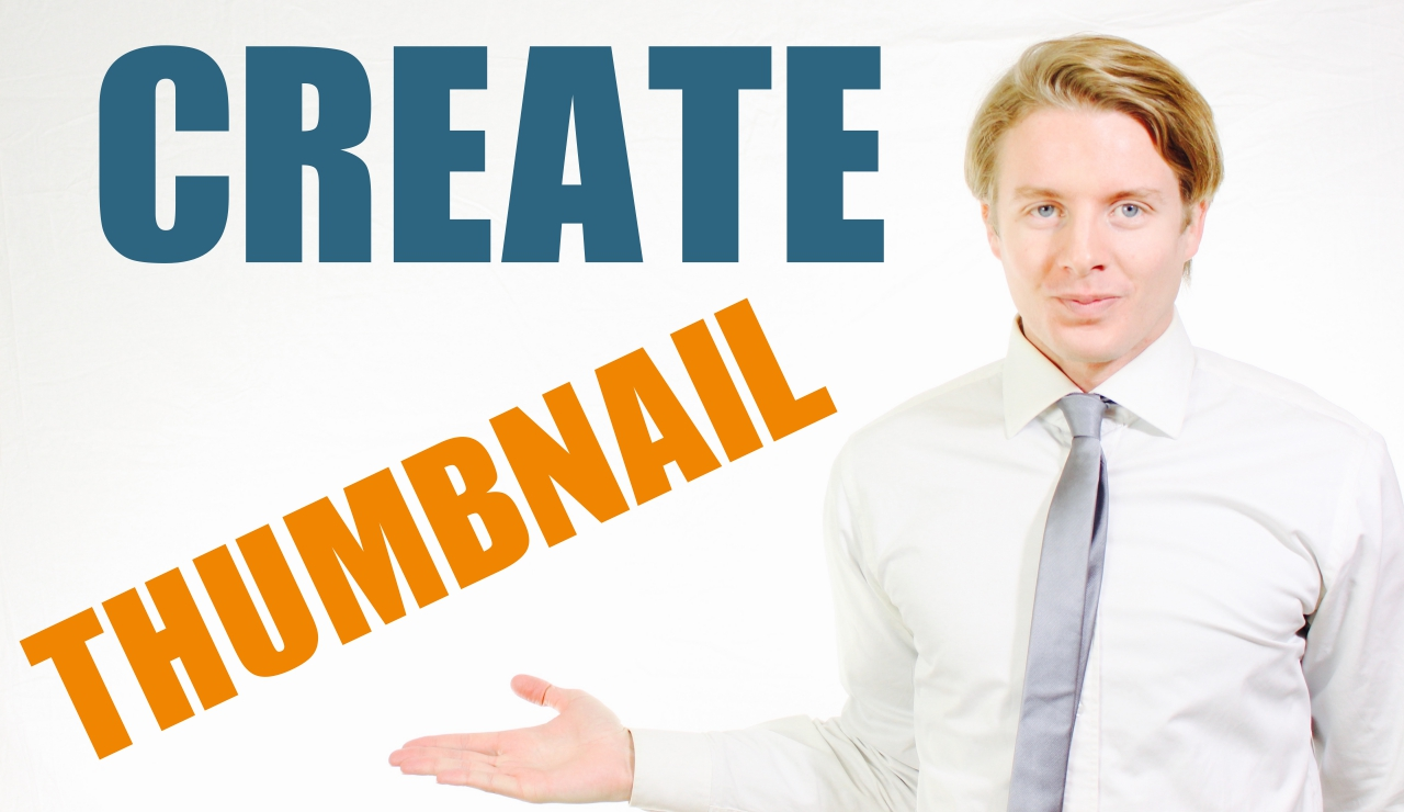 how to create a custom thumbnail for youtube videos
