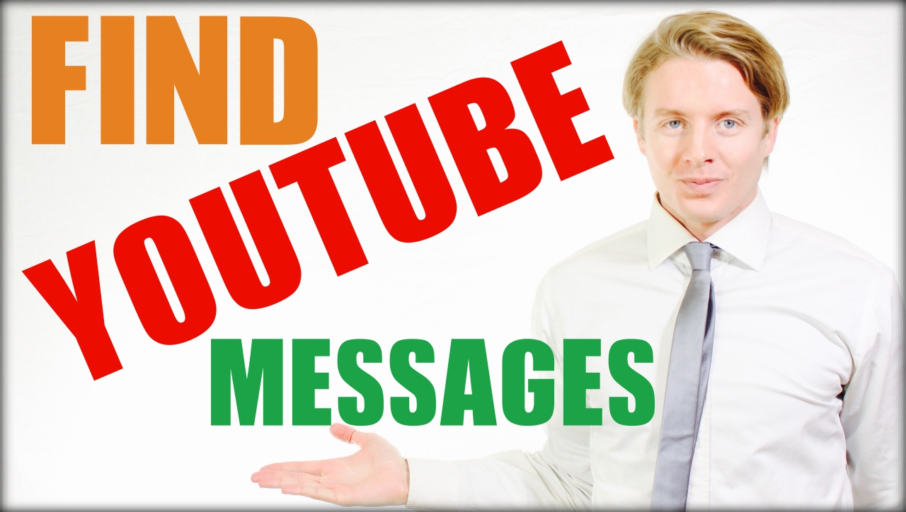 how to find youtube messages