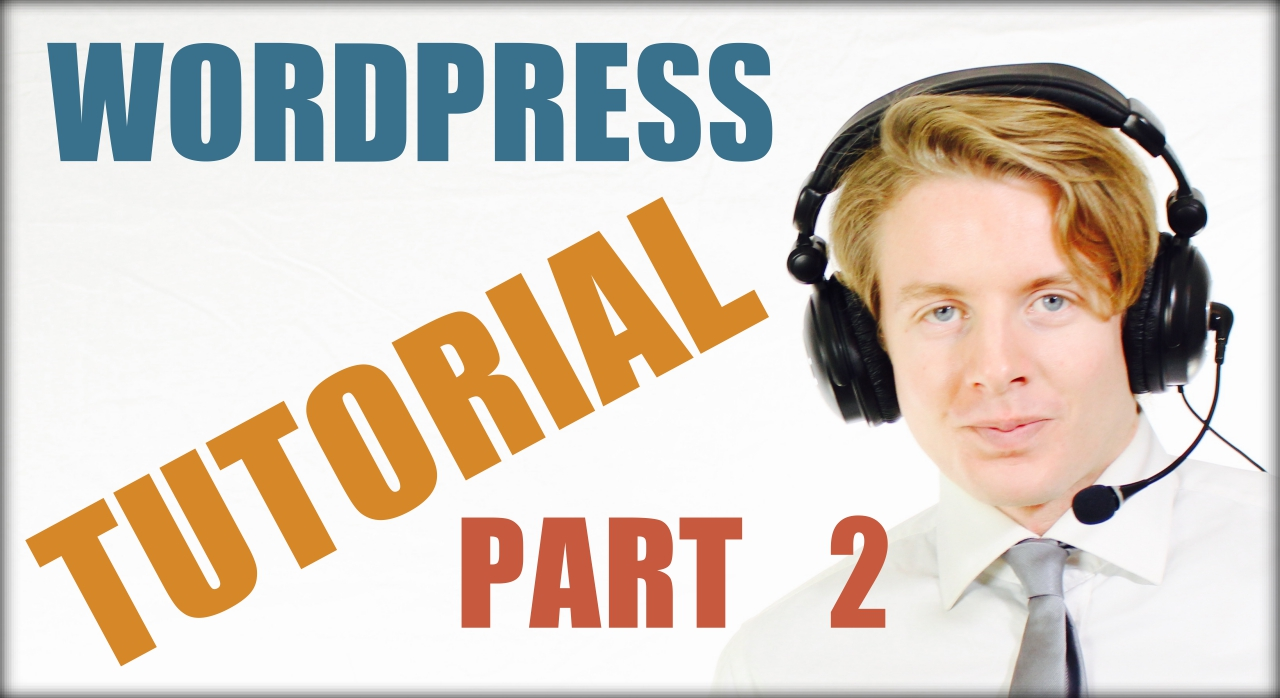 Wordpress for beginners tutorial part 2