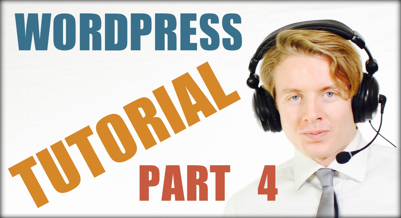 Wordpress for beginners tutorial part 4