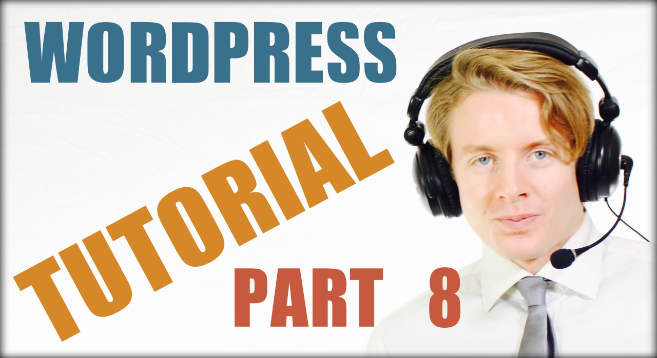 Wordpress for beginners tutorial part 8