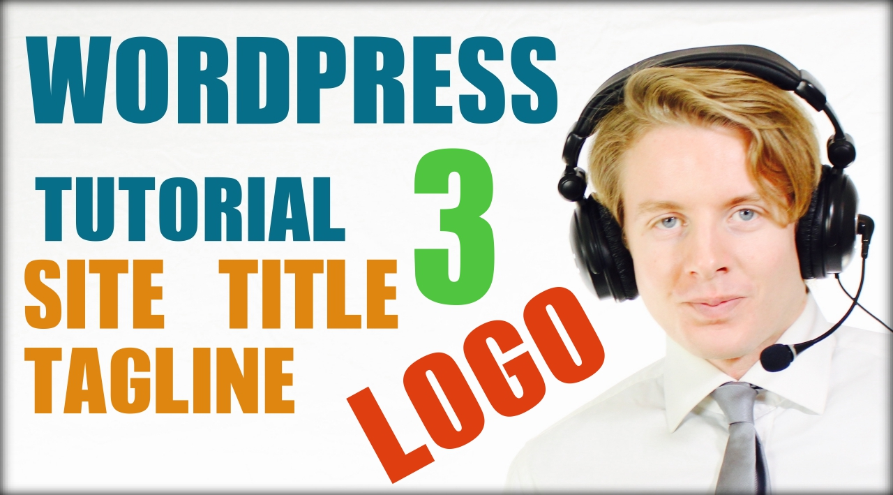Wordpress tutorial step by step 2016 site tilte, tagline, logo