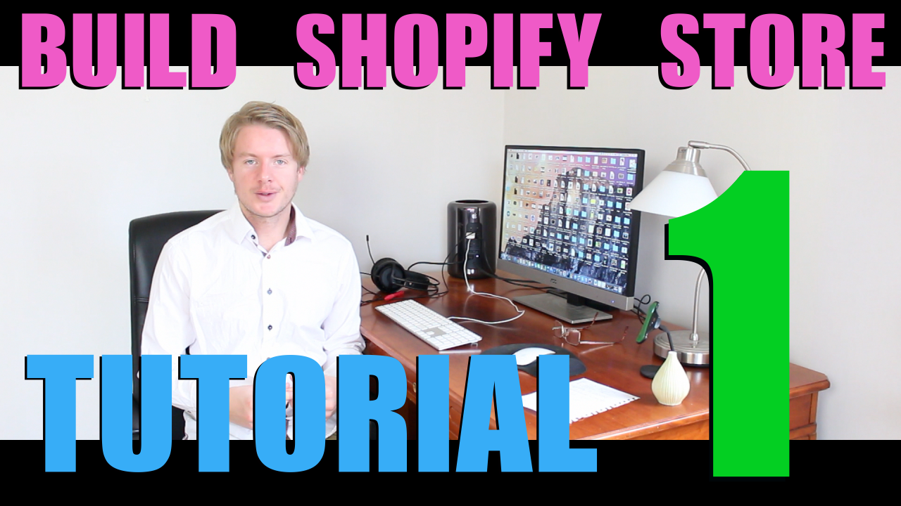 How to Build a Shopify Store Step by Step 2018