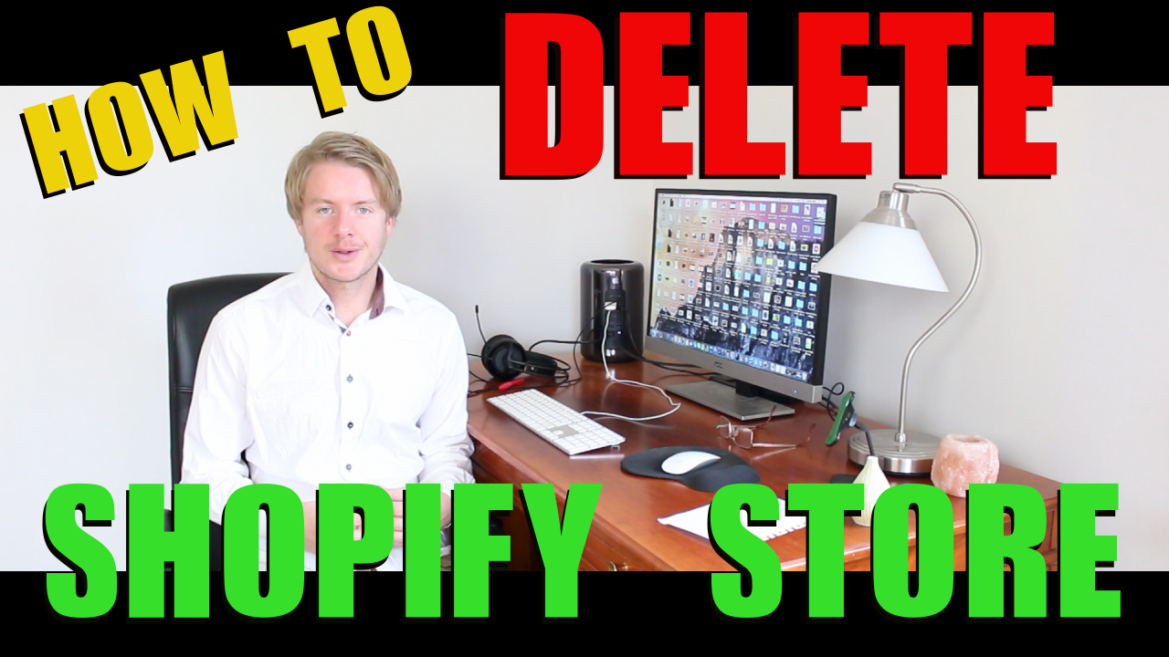 How to Delete Shopify Account Using Closing Store Settings 2018