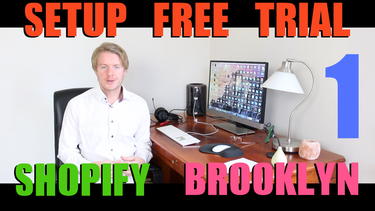 Start a Shopify Store Using Brooklyn Theme Tutorial (Part 1) – Shopify 14 Day Free Trial 2018