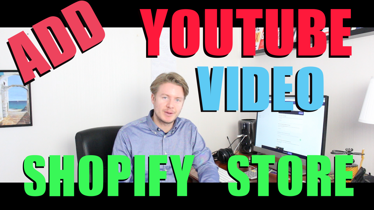 How to Add Youtube Video to Shopify Store 2018