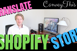 How to Translate Shopify Store to Multiple Languages – ConveyThis Translate App 2019